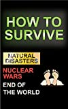 Prepping: How To Survive Off The Grid (Prepper, Prepping On A Budget, Disaster Preparation)