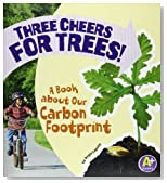Three Cheers for Trees!: A Book about Our Carbon Footprint (Earth Matters)
