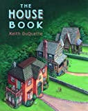 img - for The House Book (Picture Books) by DuQuette, Keith (1999) Hardcover book / textbook / text book