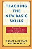 Teaching the New Basic Skills: Principles for Educating Children to Thrive in a Changing Economy