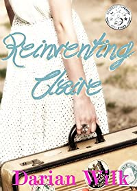 (FREE on 11/29) Reinventing Claire by Darian Wilk - http://eBooksHabit.com