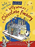 Willy Wonkas Chocolate Factory (Roald Dahl Press Out and Build)