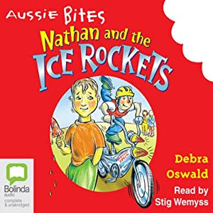 Nathan and the Ice Rockets: Aussie Bites | [Debra Oswald]