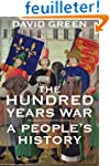 The Hundred Years War - A People`s Hi...