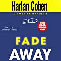 Fade Away Audiobook by Harlan Coben Narrated by Jonathan Marosz