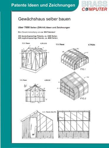Gewächshaus selber bauen, 7000 Seiten patente Ideen/Zeichnungen