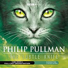 The Subtle Knife: His Dark Materials Trilogy, Book 2  by Philip Pullman Narrated by Philip Pullman, cast