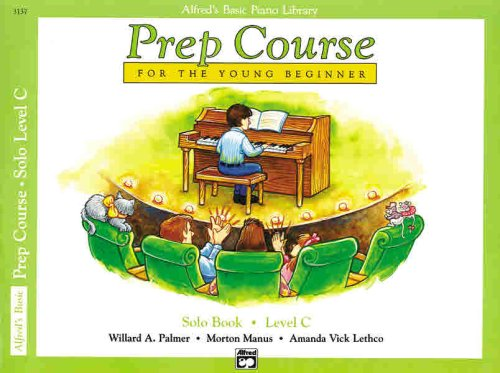 Alfred's Basic Piano Prep Course: Solo Book C (Alfred's Basic Piano Library), Willard A. Palmer, Morton Manus, Amanda Lethco