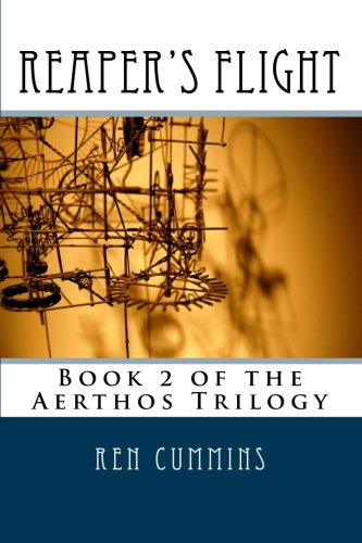 "Reaper""s Flight: Book 2 of the Aerthos Trilogy (Volume 2) by Ren Cummins"