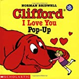Clifford I Love You Pop-Up (Clifford the Big Red Dog) ~ Norman Bridwell