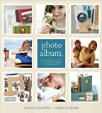 Photo Album. The Essential Guide to Sorting, Sharing and Keeping Your Photos.