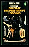 Death at the President's Lodging (Penguin crime fiction) (0140012869) by Innes, Michael