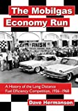 img - for The Mobilgas Economy Run: A History of the Long Distance Fuel Efficiency Competition, 1936-1968 book / textbook / text book
