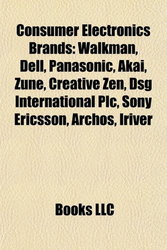 consumer-electronics-brands-sony-walkman-magnavox-dell-panasonic-akai-zune-creative-zen-sony-ericsso