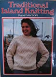 img - for Traditional Island Knitting: Including Aran, Channel Isles, Fair Isle, Falkland Isles, Iceland, and Shetland book / textbook / text book