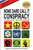 img - for None Dare Call It Conspiracy by Gary Allen (2013-01-30) book / textbook / text book