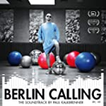 Berlin Calling - The Soundtrack by Pa...