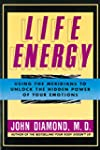 Life Energy: Using the Meridians to U...