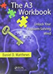 The A3 Workbook: Unlock Your Problem-...