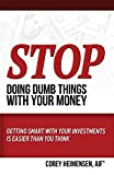 img - for Stop Doing Dumb Things with Your Money: Getting Smart with Your Investments Is Easier Than You Think book / textbook / text book