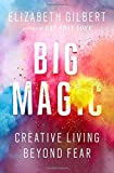Big Magic: Creative Living Beyond Fear (Hardcover)