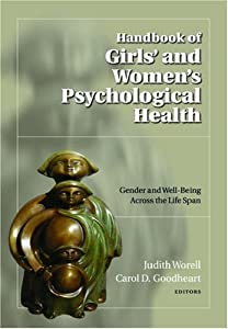 Handbook of Girls' and Women's Psychological Health (Oxford Series in Clinical Psychology)