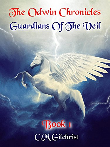 The Odwin Chronicles: Guardians Of The Veil by C.M Ghilchrist ebook deal