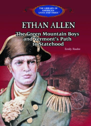 ethan-allen-the-green-mountain-boys-and-vermonts-path-to-statehood-library-of-american-lives-and-tim