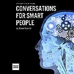 Conversations for Smart People | Kovie Biakolo