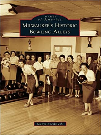 Milwaukee's Historic Bowling Alleys (Images of America)