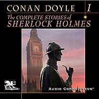 The Complete Stories of Sherlock Holmes, Volume 1 Hörbuch von Sir Arthur Conan Doyle Gesprochen von: Charlton Griffin