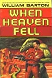 When Heaven Fell (0446601667) by Barton, William