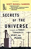 Secrets of the Universe: Essays on Family, Community, Spirit, and Place