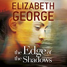 The Edge of the Shadows (       UNABRIDGED) by Elizabeth George Narrated by Erin Hunter