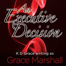 An Executive Decision: Executive Decision Series, Book 1 Audiobook by Grace Marshall Narrated by Rebecca Rogers