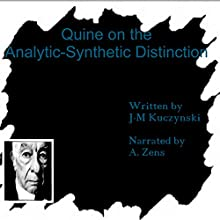 Quine on the Analytic-Synthetic Distinction | Livre audio Auteur(s) : J.-M. Kuczynski Narrateur(s) : A. Zens
