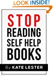 Stop Reading Self Help Books