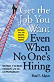img - for Get The Job You Want, Even When No One's Hiring: Take Charge of Your Career, Find a Job You Love, and Earn What You Deserve book / textbook / text book