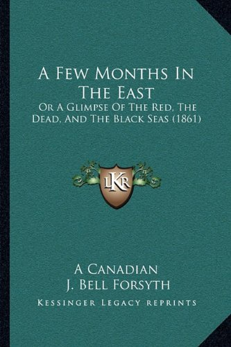 A Few Months in the East: Or a Glimpse of the Red, the Dead, and the Black Seas (1861)
