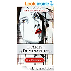The Art of Domination (Book 2) (The Art of D/s)