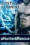 aHunter4Rescue (AHunter4Hire Book 1) (English Edition)