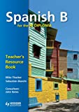 img - for Spanish B for the IB Diploma: Teacher's Resource Book (IBS) book / textbook / text book