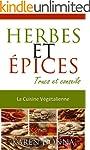 Herbes et �pices. (La Cuisine V�g�tal...