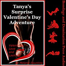 Tanya's Surprise Valentine's Day Adventure: A Rough BDSM Ménage a Trois Erotica Story Audiobook by Melanie Daunting Narrated by Reagan West