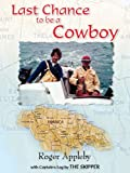img - for Last Chance to be a Cowboy book / textbook / text book