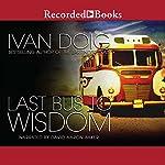 Last Bus to Wisdom: A Novel | Ivan Doig
