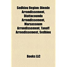 S Dhiou Region: Diende Arrondissement, Diattacounda Arrondissement, Marsassoum Arrondissement, Tanaff Arrondissement...