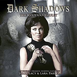 Dark Shadows - The Voodoo Amulet Audiobook