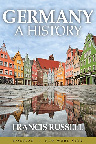 Germany: A History, by Francis Russell