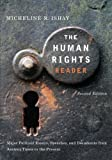 The Human Rights Reader: Major Political Essays, Speeches and Documents From Ancient Times to the Present